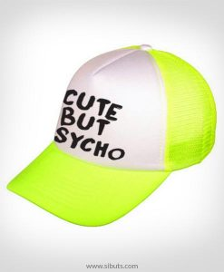 Gorra trucker Cute but Psycho