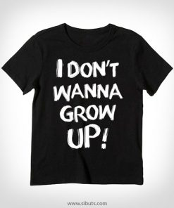 Playera para niño I Don't Wanna Grow Up!