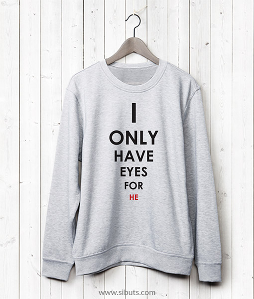 Sudadera para pareja I Only Have Eyes For She