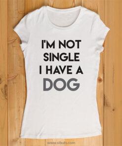 Playera mujer I'm not single I have a dog