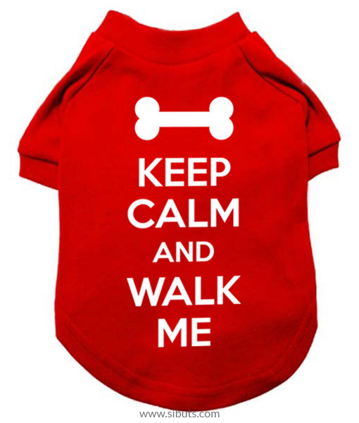 Playera Perro Keep Calm And Walk Me