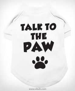 Playera Perro Talk to the Paw