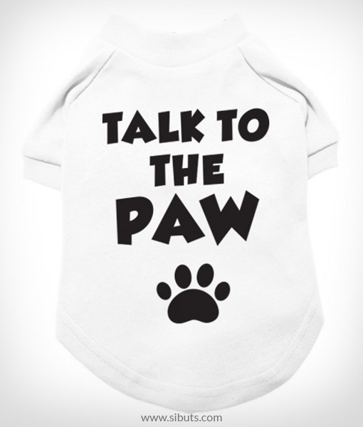 Playera Perro Talk to the Paw