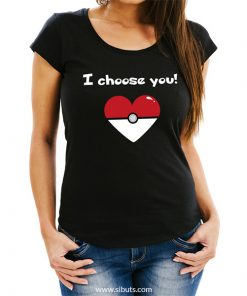 Playera para Mujer I Choose You Pokemon