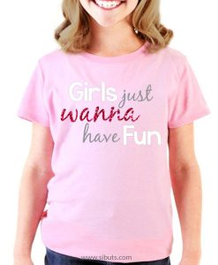 Playera niña Girls Just Wanna Have Fun