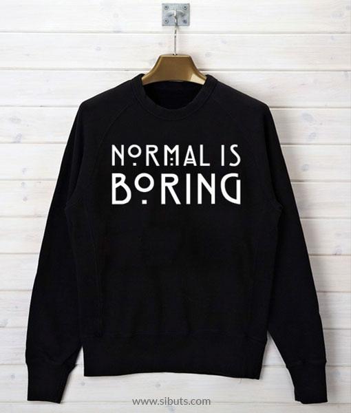 Sudadera Mujer Normal Is Boring