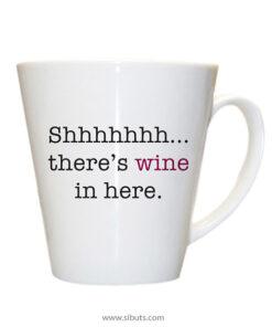 Taza Cónica Shhhhhh... There's Wine In here