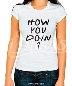 playera blanca mujer serie friends how you doin