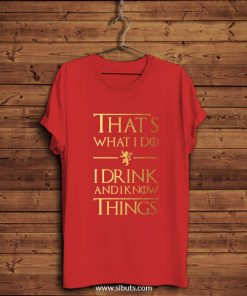 Playera hombre That's What I Do I Drink And Know Things Game of thrones