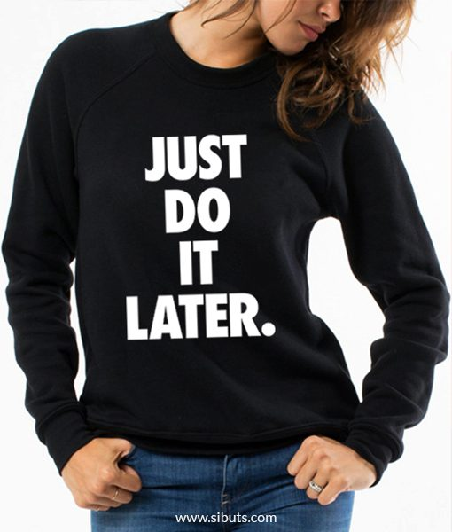 Sudadera para mujer Just Do It Later