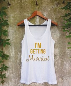 Playera Tank Top blanca mujer I'm Getting Married Boda Novia