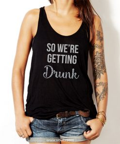 Playera Tank Top negro mujer So we're getting Drunk