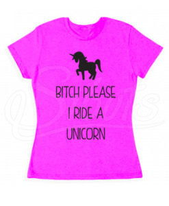Playera niña Bitch please I ride a Unicorn