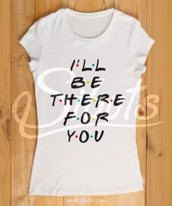 Playera mujer serie friends I'll be there for you