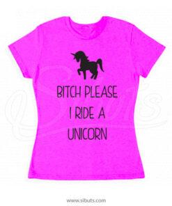 Playera Mujer Bitch Please I Ride a Unicorn