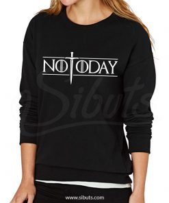 Sudadera cuello redondo mujer not today arya game of thrones