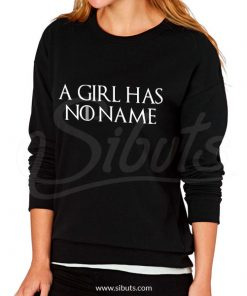 Sudadera cuello redondo mujer game of thrones a girl has no name Arya