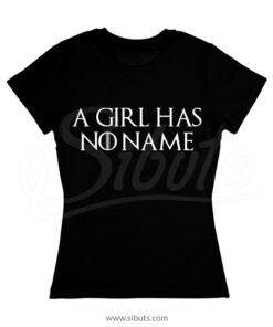 Playera para mujer A girl has no name Game of Thrones